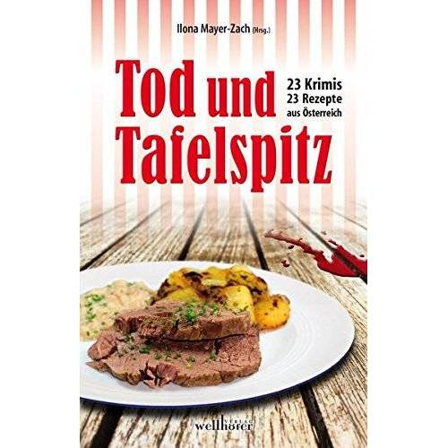 Mirella Kuchling - Tod und Tafelspitz: 23 Krimis und Rezepte aus Österreich - Preis vom 12.04.2021 04:50:28 h