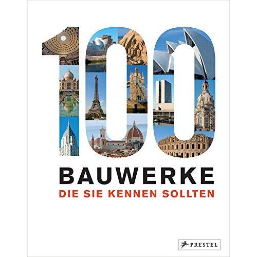 Isabel Kuhl - 100 Bauwerke, die Sie kennen sollten - Preis vom 08.05.2021 04:52:27 h