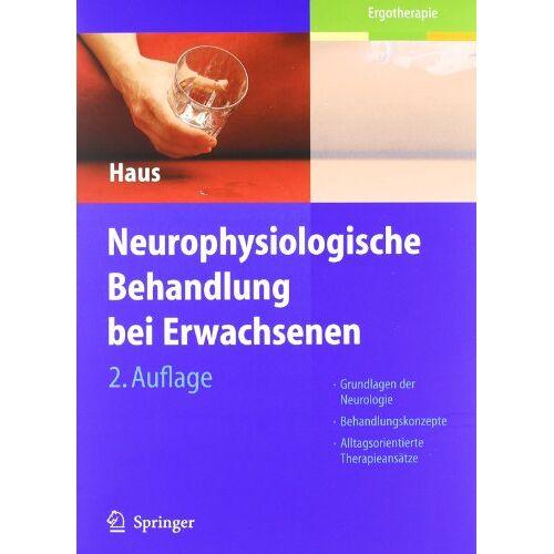 Karl-Michael Haus - Neurophysiologische Behandlung bei Erwachsenen: Grundlagen der Neurologie, Behandlungskonzepte, Alltagsorientierte Therapieansätze - Preis vom 26.02.2021 06:01:53 h