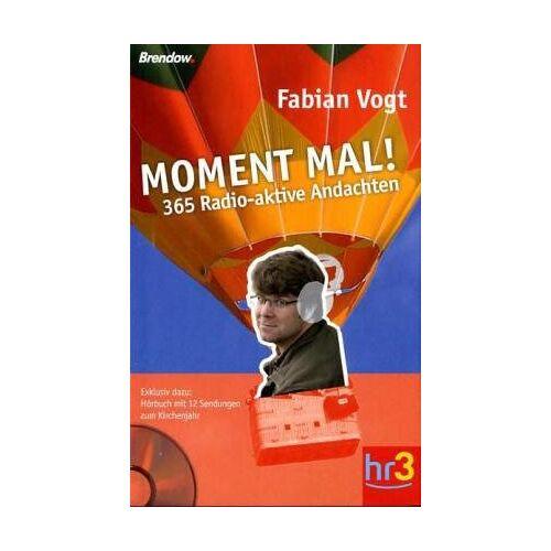 Fabian Vogt - Moment mal! - 365 radioaktive Andachten: 365 Inspirationen für jeden Tag - Preis vom 11.05.2021 04:49:30 h