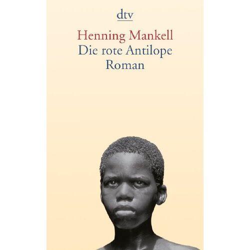 Henning Mankell - Die rote Antilope: Roman - Preis vom 05.05.2021 04:54:13 h