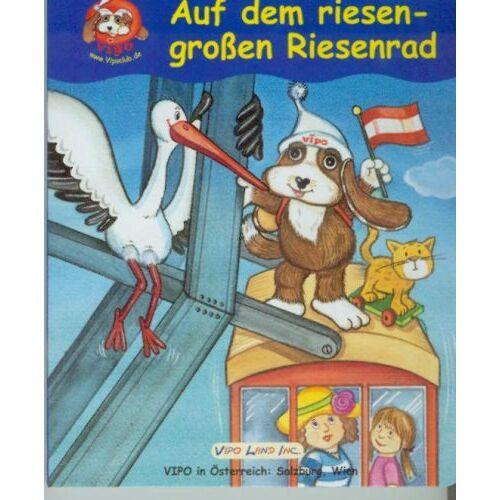Donath, Ingrid R. - Auf dem riesen-großen Riesenrad. Vipo in Österreich: Salzburg, Wien - Preis vom 08.05.2021 04:52:27 h