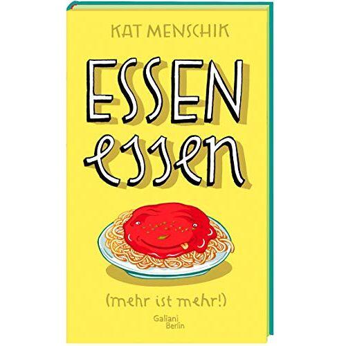 Kat Menschik - Essen essen: (mehr ist mehr!) - Preis vom 20.10.2020 04:55:35 h