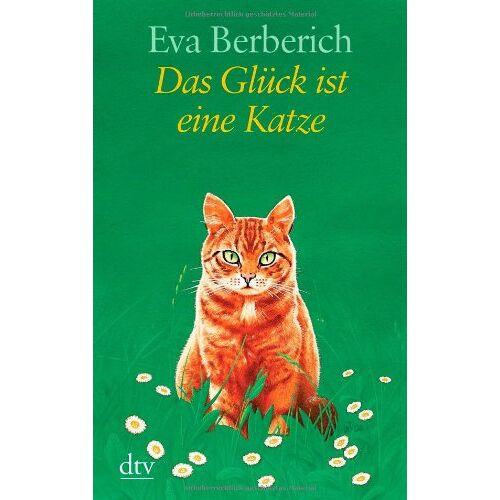 Eva Berberich - Das Glück ist eine Katze - Preis vom 15.04.2021 04:51:42 h