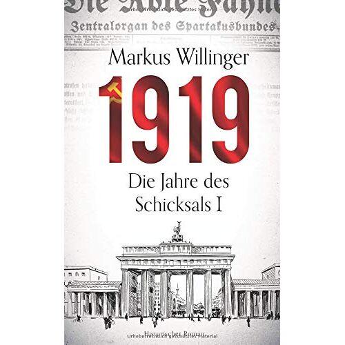 Markus Willinger - 1919 - Historischer Roman (Historische Romane 2018 Neuerscheinungen, Band 1) - Preis vom 09.04.2020 04:56:59 h