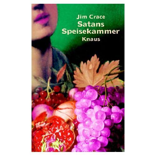 Jim Crace - Satans Speisekammer - Preis vom 06.09.2020 04:54:28 h