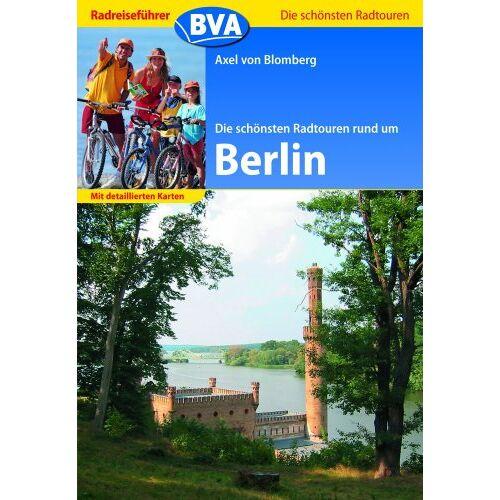 Blomberg Die schönsten Radtouren rund um Berlin - Preis vom 05.05.2021 04:54:13 h