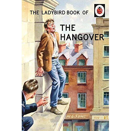 Jason Hazeley - The Ladybird Book of the Hangover: Ladybird Books for Grown-ups (Ladybirds for Grown-Ups) - Preis vom 25.02.2021 06:08:03 h