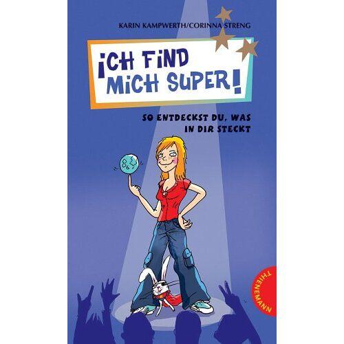 Karin Kampwerth - Ich find mich Super!: So entdeckst du, was in dir steckt - Preis vom 16.04.2021 04:54:32 h