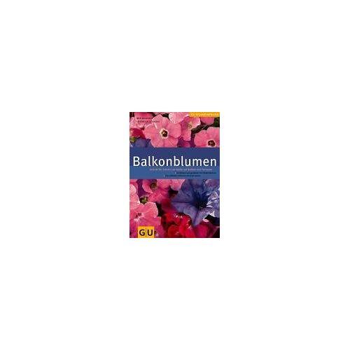 Iris Jachertz - Balkonblumen: Schritt für Schritt zur Idylle auf Balkon und Terrasse (GU PraxisRatgeber Garten) - Preis vom 07.03.2021 06:00:26 h