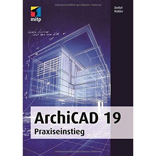 Detlef Ridder - ArchiCAD 19 (mitp Professional): Praxiseinstieg - Preis vom 07.05.2021 04:52:30 h