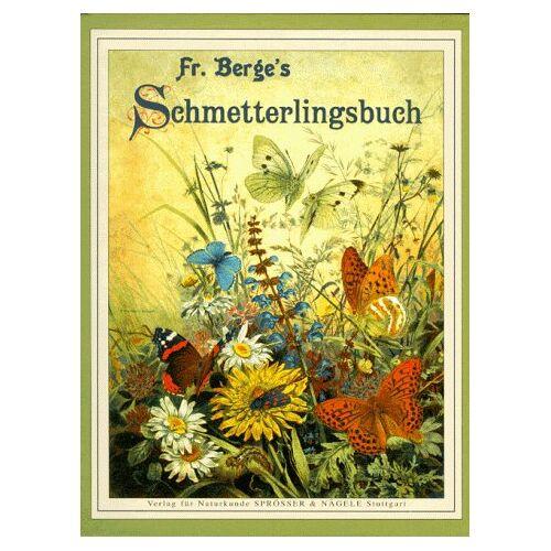 Fr. Berge - Fr. Berge's Schmetterlingsbuch - Preis vom 05.05.2021 04:54:13 h