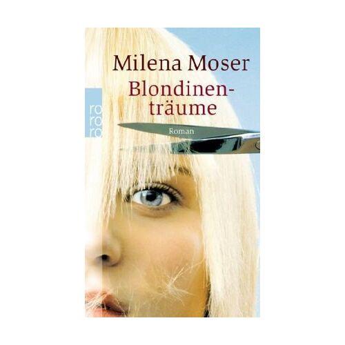 Milena Moser - Blondinenträume - Preis vom 12.05.2021 04:50:50 h