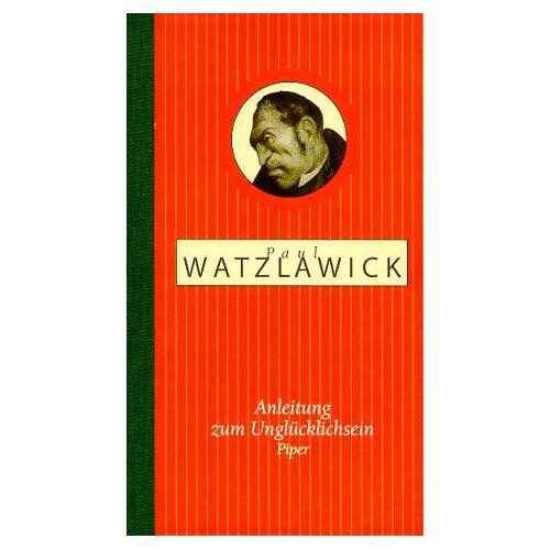 Paul Watzlawick - Anleitung zum Unglücklichsein - Preis vom 09.05.2021 04:52:39 h