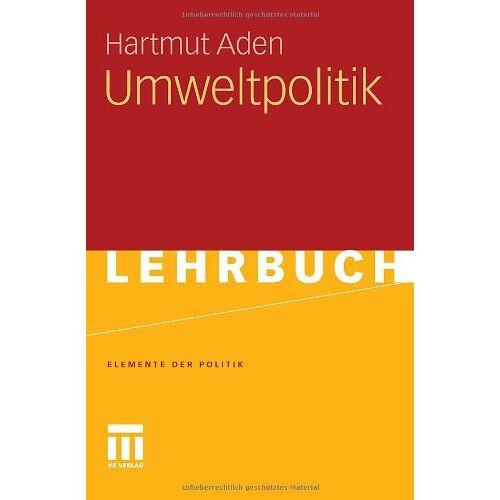 Hartmut Aden - Umweltpolitik (Elemente der Politik) - Preis vom 08.05.2021 04:52:27 h