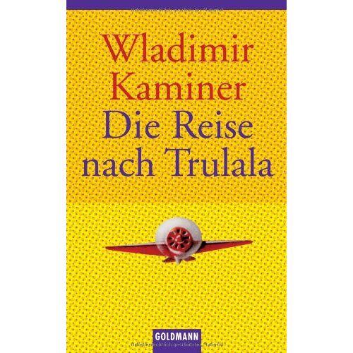 Wladimir Kaminer - Die Reise nach Trulala - Preis vom 03.05.2021 04:57:00 h
