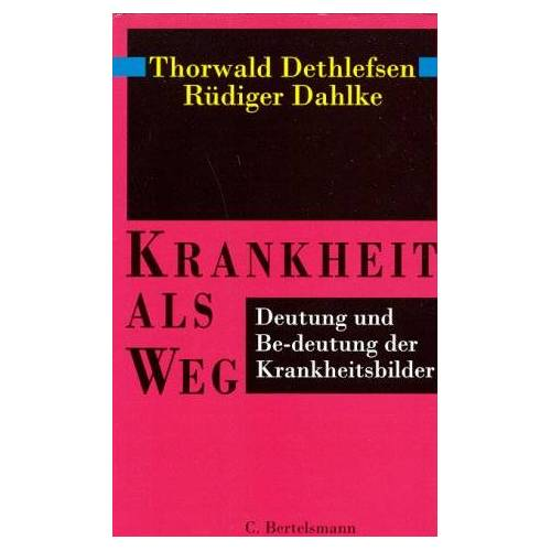 Thorwald Dethlefsen - Krankheit als Weg. Deutung und Be-deutung der Krankheitsbilder - Preis vom 08.04.2021 04:50:19 h