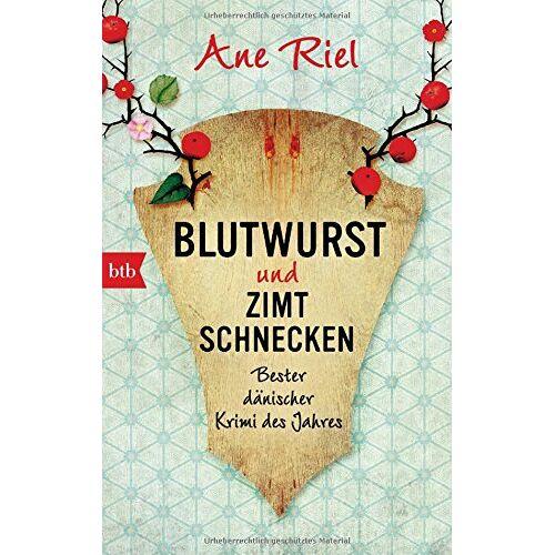 Ane Riel - Blutwurst und Zimtschnecken: Bester dänischer Krimi des Jahres - Preis vom 15.04.2021 04:51:42 h