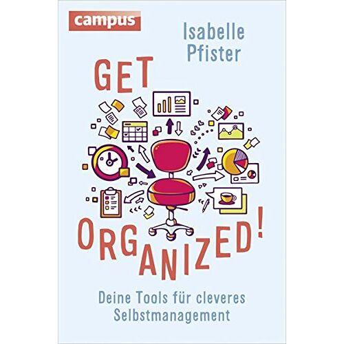 Isabelle Pfister - Get Organized!: Deine Tools für cleveres Selbstmanagement - Preis vom 10.05.2021 04:48:42 h