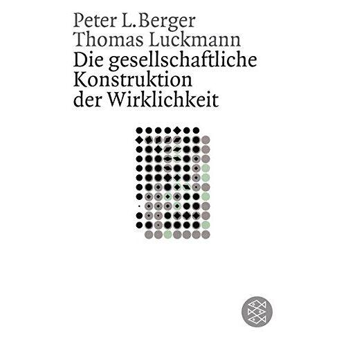 Berger, Peter L. - Die gesellschaftliche Konstruktion der Wirklichkeit: Eine Theorie der Wissenssoziologie (Gesellschaften) - Preis vom 06.05.2021 04:54:26 h