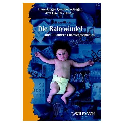 Hans-Jürgen Quadbeck-Seeger - Die Babywindel und 34 andere Chemiegeschichten - Preis vom 09.05.2021 04:52:39 h