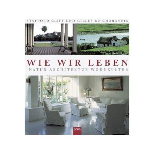 Stafford Cliff - Wie wir leben: Natur, Architektur, Wohnkultur - Preis vom 05.05.2021 04:54:13 h