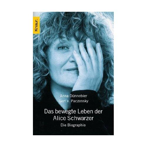 Anna Dünnebier - Das bewegte Leben der Alice Schwarzer - Preis vom 19.04.2021 04:48:35 h