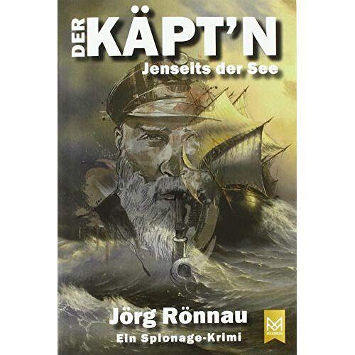 Jörg Rönnau - Der Käpt'n Jenseits der See: Ein Spionage-Krimi - Preis vom 30.03.2020 04:52:37 h