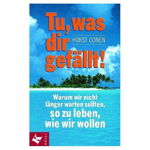 Horst Conen - Tu, was dir gefällt! - Preis vom 02.11.2020 05:55:31 h