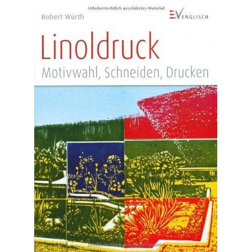 Robert Würth - Linoldruck: Motivwahl, Schneiden, Drucken - Preis vom 30.03.2020 04:52:37 h