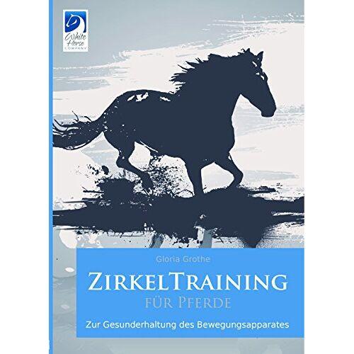 Gloria Grothe - ZirkelTraining für Pferde - Preis vom 19.01.2020 06:04:52 h