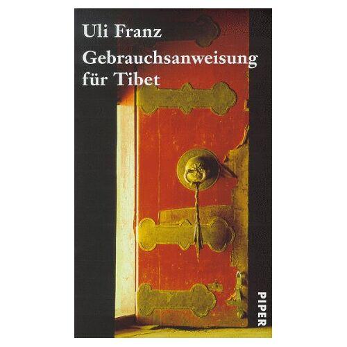 Uli Franz - Gebrauchsanweisung für Tibet - Preis vom 21.10.2020 04:49:09 h