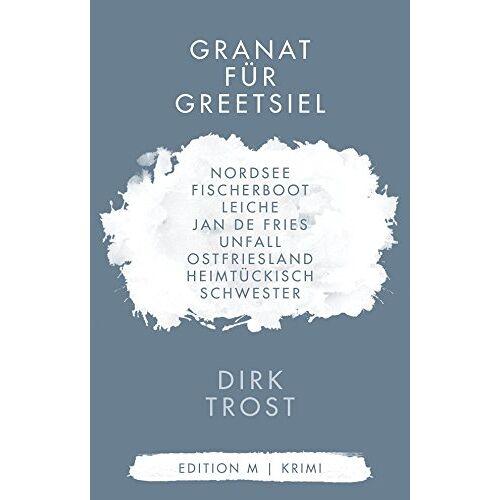 Dirk Trost - Granat für Greetsiel - Ostfriesland-Krimi (Jan de Fries, Band 1) - Preis vom 09.05.2021 04:52:39 h