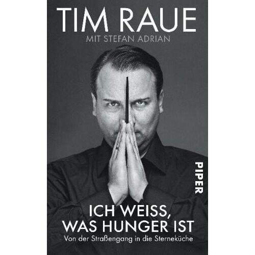 Tim Raue - Ich weiss, was Hunger ist: Von der Straßengang in die Sterneküche - Preis vom 30.05.2020 05:03:23 h