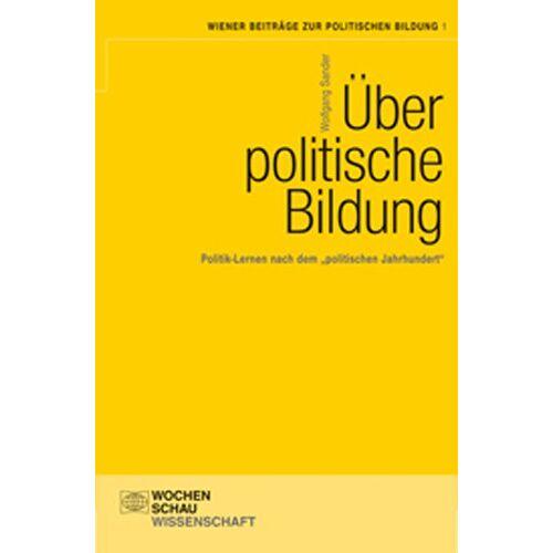Wolfgang Sander - Über politische Bildung: Politik-Lernen nach dem politischen Jahrhundert - Preis vom 11.05.2021 04:49:30 h