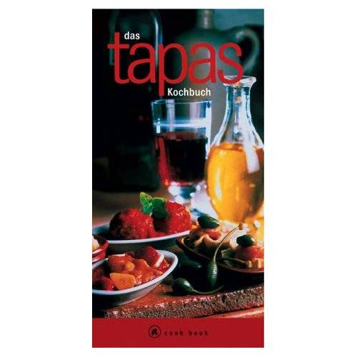 Adrian Linssen - Das Tapas- Kochbuch. Eine Einführung in die spanische Tapas- Küche - Preis vom 06.09.2020 04:54:28 h