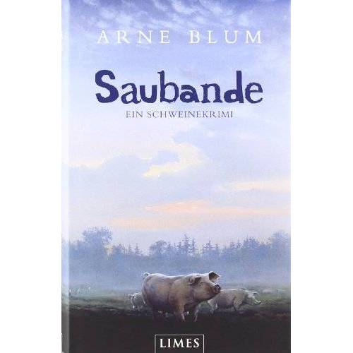 Arne Blum - Saubande: Ein Schweinekrimi - Preis vom 18.04.2021 04:52:10 h