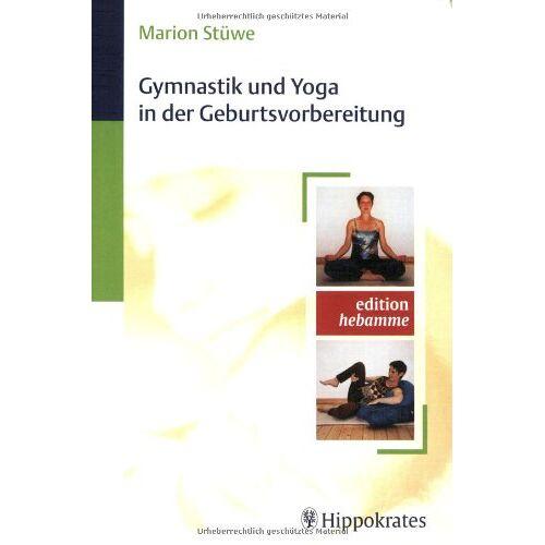 Marion Stüwe - Gymnastik und Yoga in der Geburtsvorbereitung - Preis vom 17.04.2021 04:51:59 h