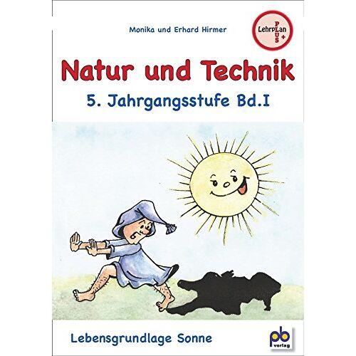 Monika Hirmer - Natur und Technik 5. Jahrgangsstufe Bd.I - Preis vom 14.10.2019 04:58:50 h