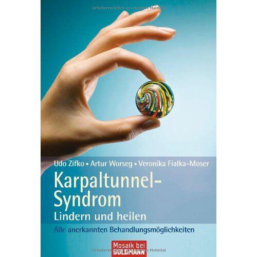Udo Zifko - Karpaltunnel-Syndrom: Lindern und heilen - Alle anerkannten Behandlungsmöglichkeiten - Preis vom 17.04.2021 04:51:59 h