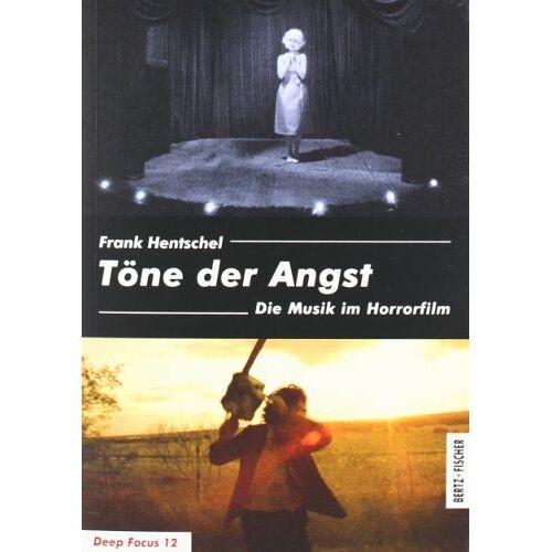 Frank Hentschel - Töne der Angst: Die Musik im Horrorfilm - Preis vom 26.03.2020 05:53:05 h