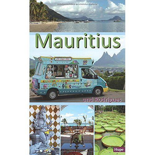Ilona Hupe - Mauritius: Ein Reiseführer für die Inseln Mauritius und Rodrigues - Preis vom 22.11.2019 05:58:33 h