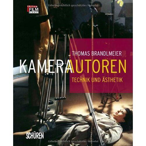 Thomas Brandlmeier - Kameraautoren - Technik und Ästhetik - Preis vom 13.05.2021 04:51:36 h