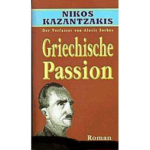 Nikos Kazantzakis - Grichische Passion - Preis vom 25.02.2021 06:08:03 h