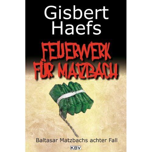 Gisbert Haefs - Ein Feuerwerk für Matzbach: Baltasar Matzbachs achter Fall - Preis vom 15.05.2021 04:43:31 h