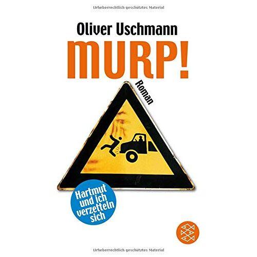 Oliver Uschmann - Murp!: Hartmut und ich verzetteln sich Roman (Ein Hartmut-und-ich-Roman) - Preis vom 14.04.2021 04:53:30 h