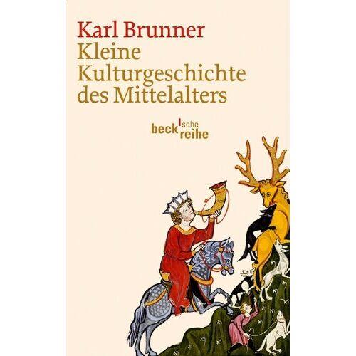 Karl Brunner - Kleine Kulturgeschichte des Mittelalters - Preis vom 16.04.2021 04:54:32 h