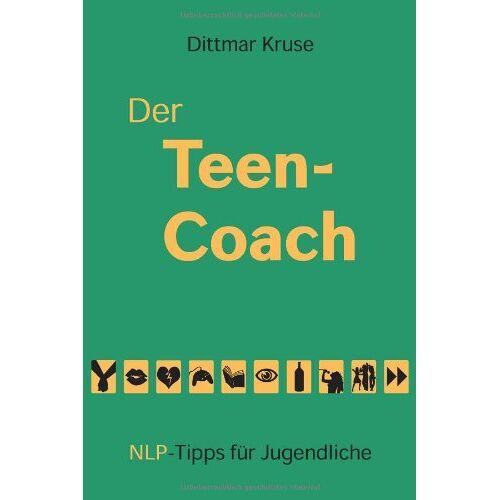 Dittmar Kruse - Der Teen-Coach: NLP-Tipps für Jugendliche - Preis vom 11.05.2021 04:49:30 h
