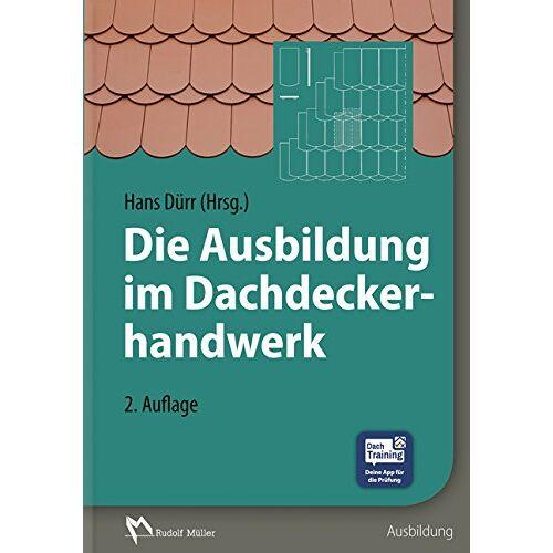 Hans Dürr - Die Ausbildung im Dachdeckerhandwerk - Preis vom 16.05.2021 04:43:40 h