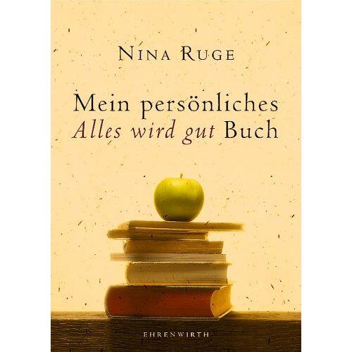 Nina Ruge - Mein persönliches Alles wird gut Buch - Preis vom 28.02.2021 06:03:40 h